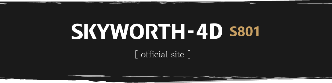 SKYWORTH-4D [ official site ]